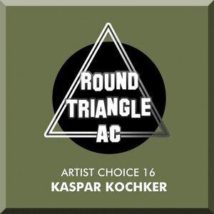 Artist Choice 16. Kaspar Kochker