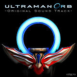 ULTRAMAN ORB Original Sound Track