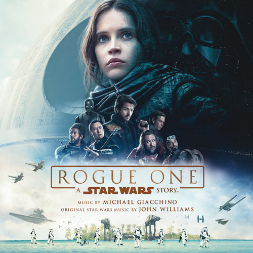 Rogue One: A Star Wars Story (俠盜一號:星球大戰外傳電影原聲大碟) - Original Motion Picture Soundtrack