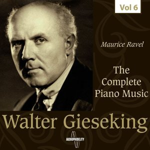 The Complete Piano Music - Walter Gieseking, Vol. 6