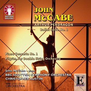 McCabe: Arthur Pendragon - Ballet Suite No.1