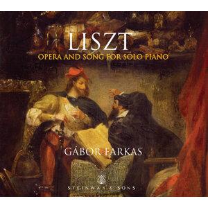 Liszt: Opera & Song for Solo Piano