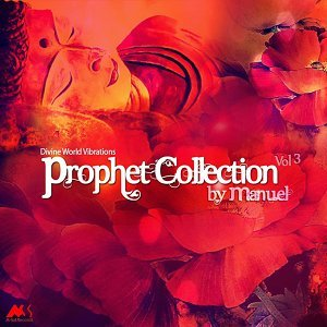 Prophet Collection, Vol. 3 (By Manuel) - Divine World Vibrations