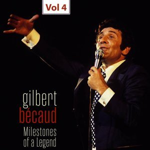 Milestones of a Legend - Gilbert Bécaud, Vol. 4