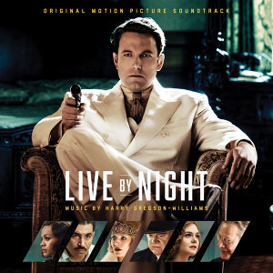 Live by Night: Original Motion Picture Soundtrack (夜行人生電影原聲帶)
