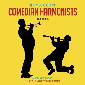 The Music Art of Comedian Harmonists - Most Wanted Recordings