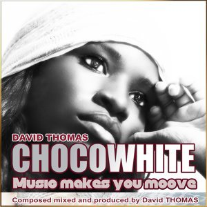 Chocowhite - Music Makes You Moove