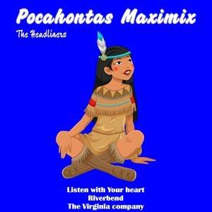Pocahontas Maximix