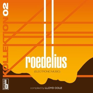 Kollektion 02: Roedelius (Electronic Music) - Compiled by Lloyd Cole