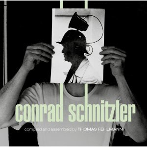 Kollektion 05: Conrad Schnitzler - Compiled and Assembled by Thomas Fehlmann