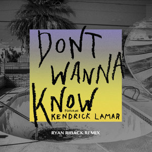 Don't Wanna Know - Ryan Riback Remix