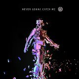 Never Gonna Catch Me: The Remixes