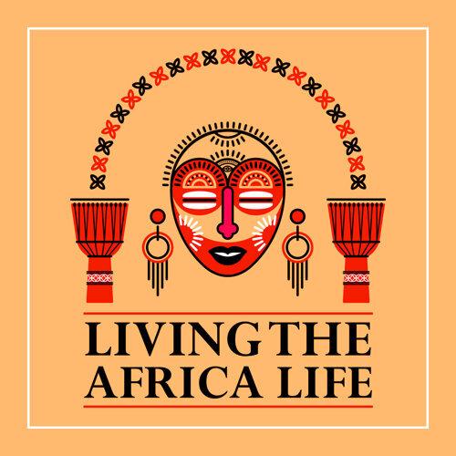 非洲冒險王世界音樂精選 : Living The Africa Life