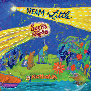 Dream a Little (Sueña un Poquito)