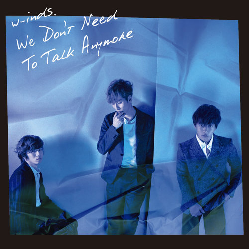 We Don't Need To Talk Anymore(通常盤)