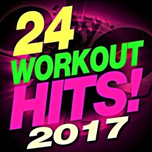 24 Workout Hits! 2017