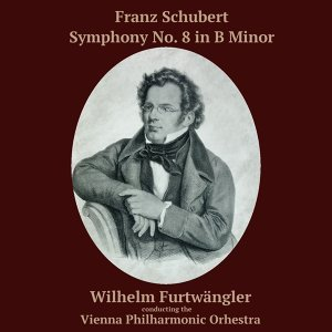 "Schubert: Symphony No. 8 - ""Unfinished"""