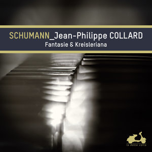 Schumann: Fantasie & Kreisleriana - Bonus Track Version