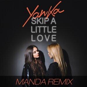 Skip a Little Love - Manda Remix