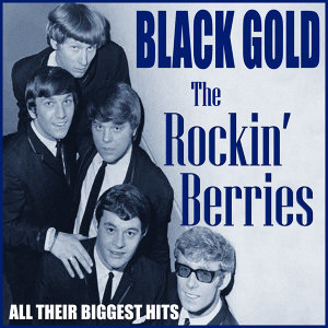 The Rockin' Berries - Black Gold