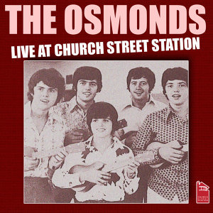 The Osmonds - Live at Church Street Station - Live