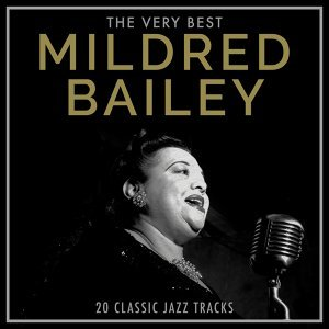 Mildred Bailey - The Very Best