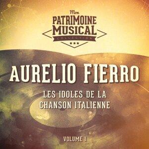 Les idoles de la chanson italienne : Aurelio Fierro, Vol. 1