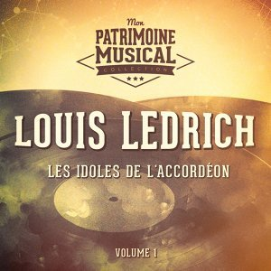 Les idoles de l'accordéon : Louis Ledrich, Vol. 1