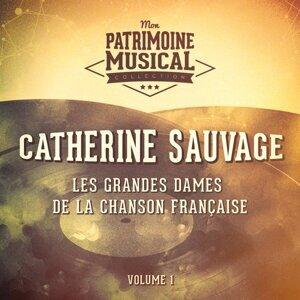 Les grandes dames de la chanson française : Catherine Sauvage, Vol. 1