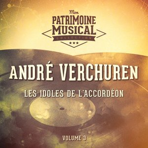 Les idoles de l'accordéon : André Verchuren, Vol. 3
