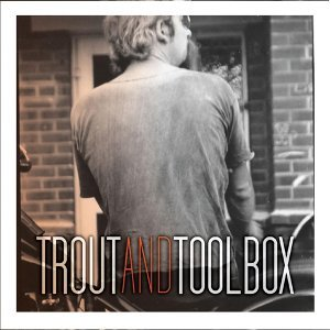Trout and Toolbox