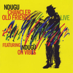 Old Friends Live (feat. Ndugu on Vibes)