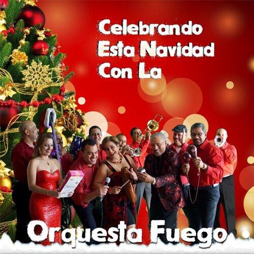 Celebrando Esta Navidad Con La Orquesta Fuego
