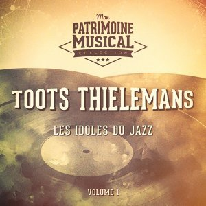 Les idoles du Jazz : Toots Thielemans, Vol. 1