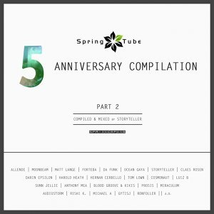 Spring Tube 5th Anniversary Compilation, Pt. 2 (Compiled and Mixed by Storyteller)