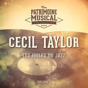 Les idoles du Jazz : Cecil Taylor, Vol. 1