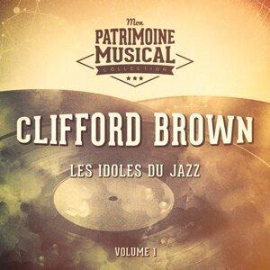Les idoles du Jazz : Clifford Brown, Vol. 1