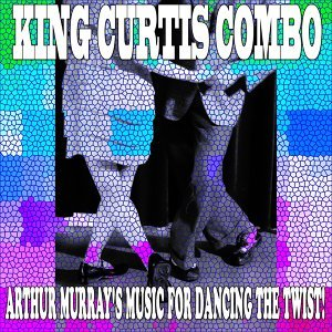 Arthur Murray's Music for Dancing the Twist! - Classic Album Remastered
