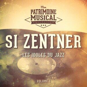 Les idoles du Jazz : Si Zentner, Vol. 1