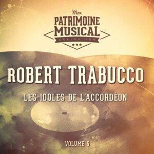 Les idoles de l'accordéon : Robert Trabucco, Vol. 5