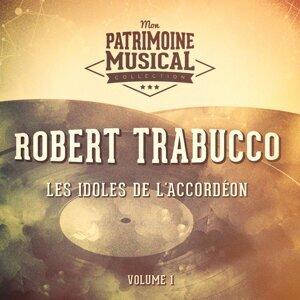 Les idoles de l'accordéon : Robert Trabucco, Vol. 1