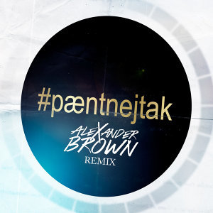 Pænt Nej Tak - Alexander Brown Remix