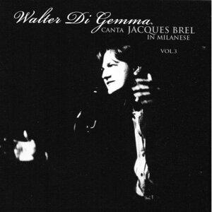 Walter Di Gemma canta Jacques Brel in milanese, Vol. 3