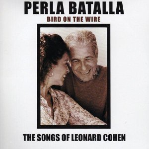Bird On the Wire - The Songs of Leonard Cohen