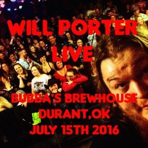 Will Porter (Live Bubbas Brewhouse Durant,OK July 15th 2016)