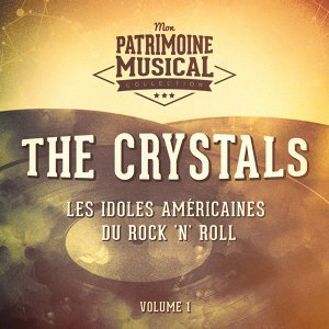 Les idoles américaines du rock 'n' roll : The Crystals, Vol. 1