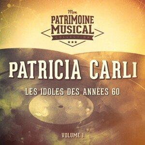 Les idoles des années 60 : Patricia Carli, Vol. 1