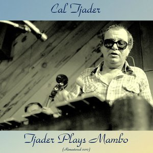 Tjader Plays Mambo - Remastered 2017