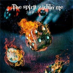 The spirit within me (The spirit within me)