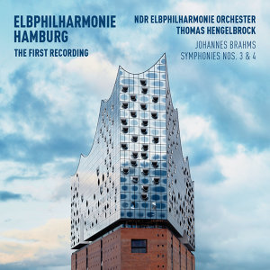Elbphilharmonie First Recording - Brahms: Symphonies Nos. 3 & 4